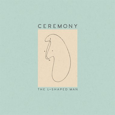 Ceremony: <i>The L-Shaped Man</i> Review