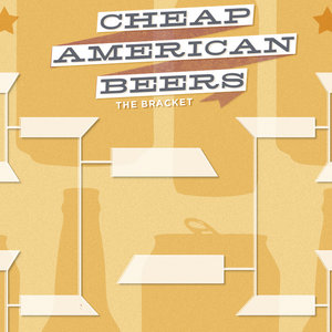 Cheap American Beers: The Bracket!