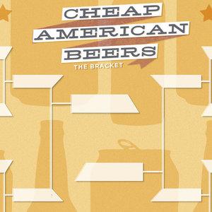 The Cheap American Beers Bracket: Elite 8