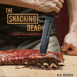 <i>The Snacking Dead</i> Parody Cookbook Features <i>Walking Dead</i>-Inspired Recipes