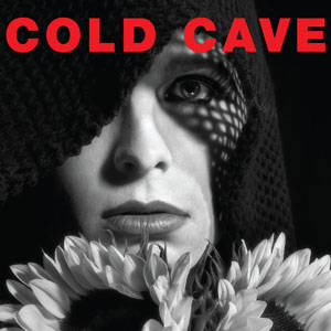 """Download Cold Cave's B-Side, """"Believe In My Blood"""""""