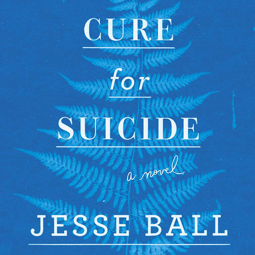 <i>A Cure for Suicide</i> by Jesse Ball Review