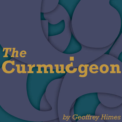 The Curmudgeon: A Column Questioning The Assumptions of Popular Music