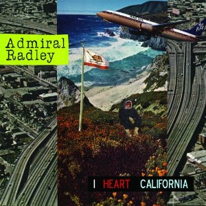 Admiral Radley <em>I Heart California</em>