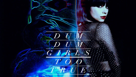 Stream Dum Dum Girls' <i>Too True</i>