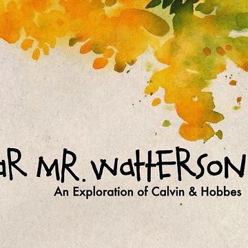 <i>Dear Mr. Watterson</i>