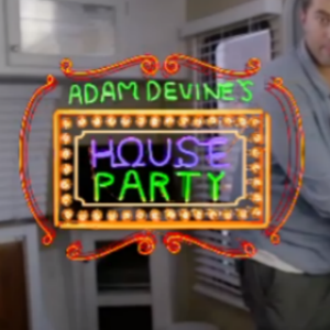 Watch an Exclusive Trailer for the Second Season of <i>Adam Devine's House Party</i>