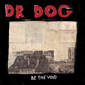 Dr. Dog: <i>Be The Void</i>