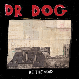 Dr. Dog: <i>Be The Void</i>