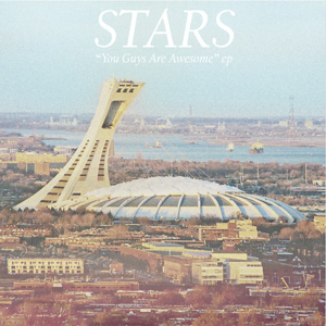 Download Stars' Free EP, <i>You Guys Are All Awesome</i>