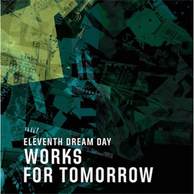 Eleventh Dream Day: <i>Works For Tomorrow</i> Review