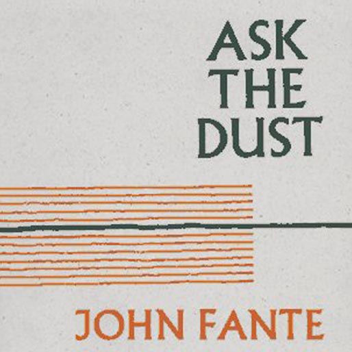 The 8 Best Quotes from John Fante's <i>Ask the Dust</i>