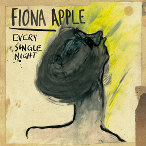 """Listen to A New Fiona Apple Song """"Every Single Night"""""""