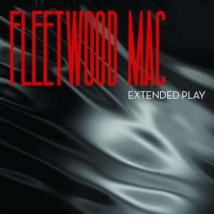 Listen to Fleetwood Mac's New EP