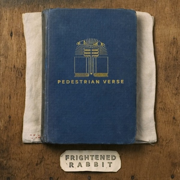 Frightened Rabbit Announce New Album <i>Pedestrian Verse</i>