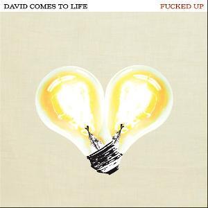 Fucked Up: <em>David Comes to Life</em>