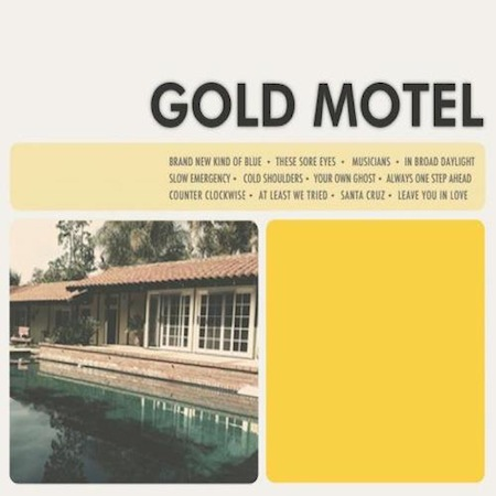 Gold Motel: <i>Gold Motel</i>