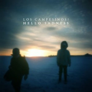 Los Campesinos!: <i>Hello Sadness</i>