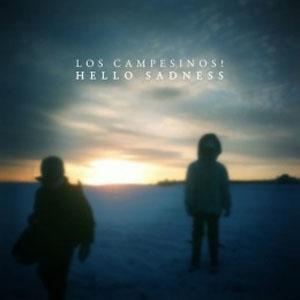 Los Campesinos!: <i>Hello Sadness</i>