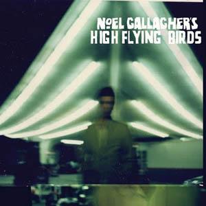 Noel Gallagher: <i>High Flying Birds</i>