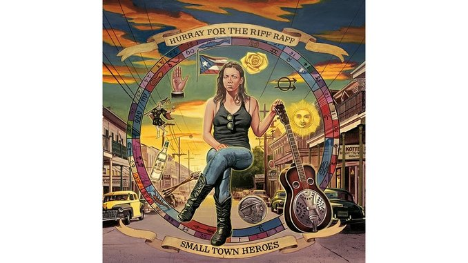Hurray for the Riff Raff: <i>Small Town Heroes</i>