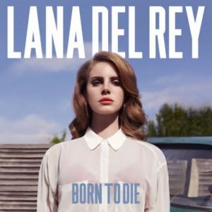 Lana Del Rey: <i>Born to Die</i>