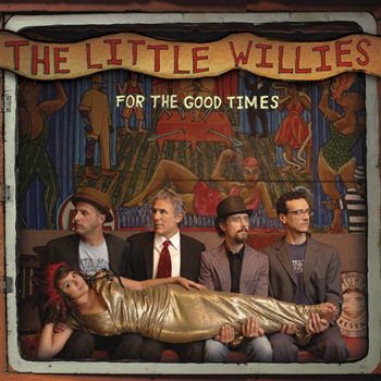 The Little Willies: <i>For The Good Times</i>