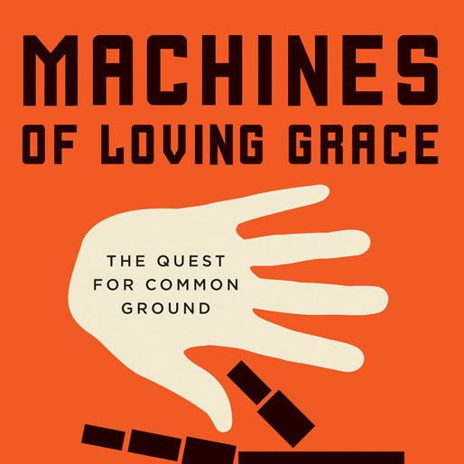 <i>Machines Of Loving Grace: The Quest for Common Ground Between Humans and Robots</i> by John Markoff Review