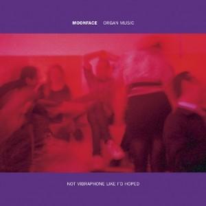 Moonface: <em>Organ Music Not Vibraphone Like I'd Hoped</em>