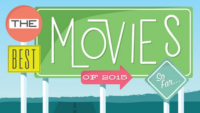 The 25 Best Movies of 2015 (So Far)
