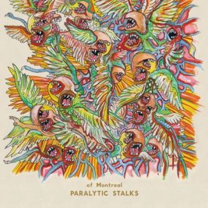 of Montreal: <i>Paralytic Stalks</i>