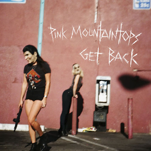 Pink Mountaintops: <i>Get Back</i> Review