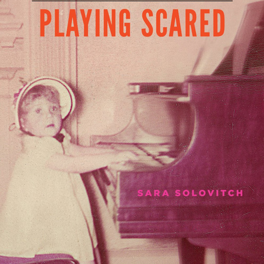 <i>Playing Scared: A History and Memoir of Stage Fright