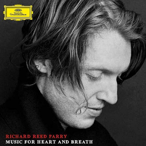 Richard Reed Parry: <i>Music for Heart and Breath</i> Review