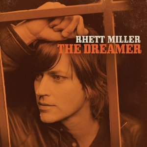 Rhett Miller: <i>The Dreamer</i>