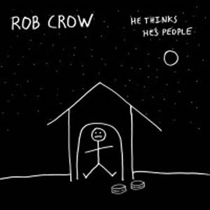 Rob Crow: &lt;i&gt;He Thinks He's People&lt;/i&gt;
