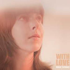 Rosie Thomas: <i>With Love</i>