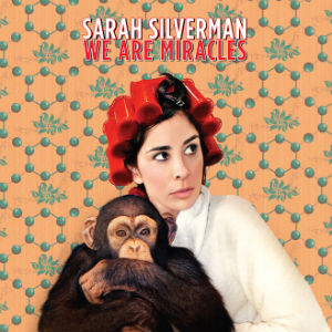 Sarah Silverman: <i>We Are Miracles</i> Review