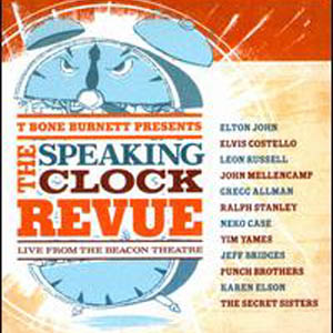 Various Artists: <i>T Bone Burnett Presents the Speaking Clock Revue</i>