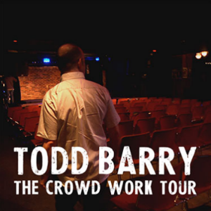 Todd Barry: <i>The Crowd Work Tour</i> Review