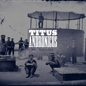 Titus Andronicus: <em>The Monitor</em>