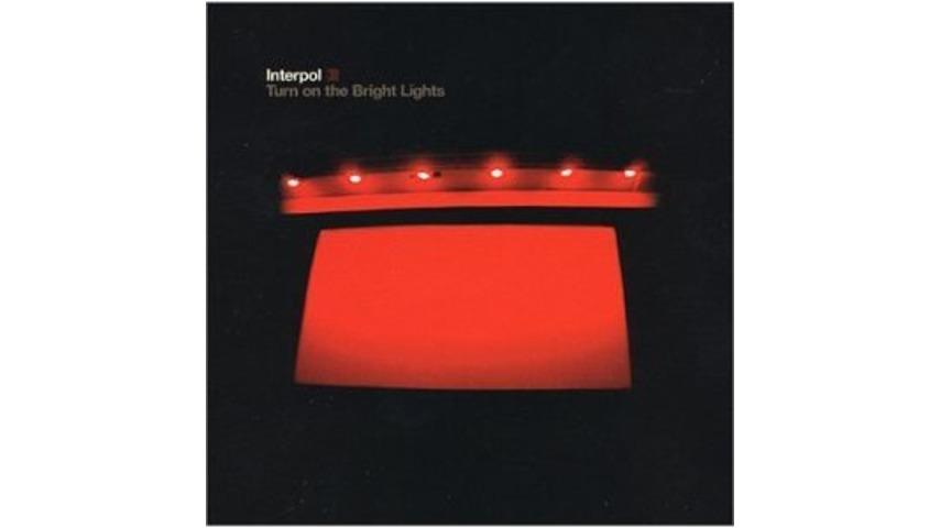 Interpol: <i>Turn on the Bright Lights</i> Reissue