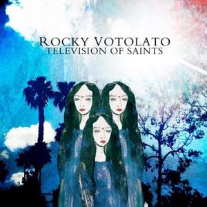 Rocky Votolato: <i>Television of Saints</i>