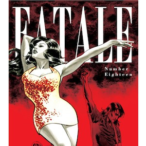 "Exclusive Image Comics Preview: ""<i>Fatale</i> #18"""