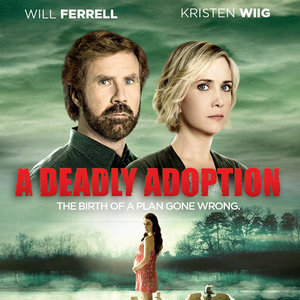 Watch the Extended Trailer for <i>A Deadly Adoption</i>, Starring Will Ferrell and Kristen Wiig