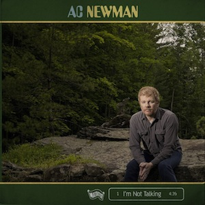 """Download the New Single from A.C. Newman, """"I'm Not Talking"""""""