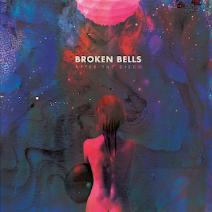 """Broken Bells Release New Song """"Holding on for Life"""""""