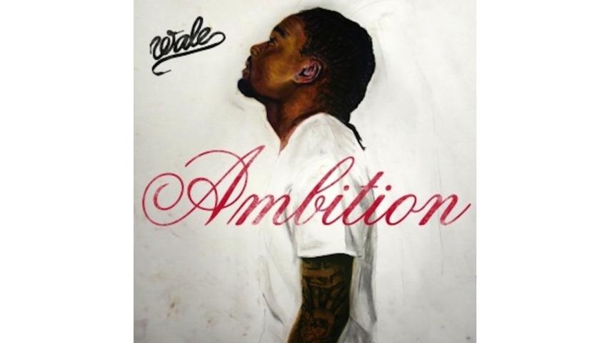 Wale: <i>Ambition</i>