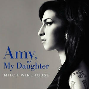 Read an Excerpt From <i>Amy, My Daughter</i>, Mitch Winehouse's New Book