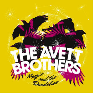 Stream The Avett Brothers' New Album, <i>Magpie and the Dandelion</i>